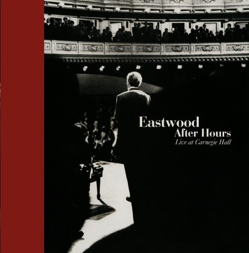 Eastwood After Hours: Live At Carnegie Hall by Warner Bros