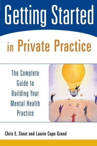 Getting Started in Private Practice: The Complete Guide to Building Your Mental Health Practice by Stout, Chris E., Grand, Laurie C. (2004) Paperback