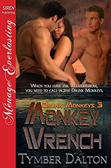 Monkey Wrench [Drunk Monkeys 3] (Siren Publishing Menage Everlasting) by [Dalton, Tymber]