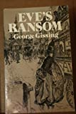 Eve's Ransom, George R. Gissing, 0486240169