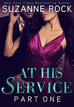 At His Service: Part 1 by [Rock, Suzanne]