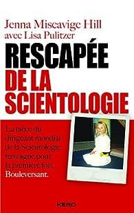 Rescapée de la scientologie par  Jenna Miscavige Hill