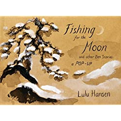 Fishing for the Moon and Other Zen Stories: A Pop-up by Lulu Hansen (2004-04-17)