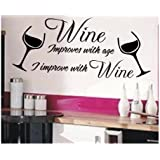 Vinylgraphicsonline Wine Improves With Age I Improve Funny Kitchen Wall Art Sticker Quote 135