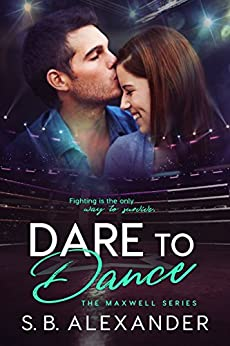 Dare to Dance (The Maxwell Series Book 4) by [Alexander, S.B.]