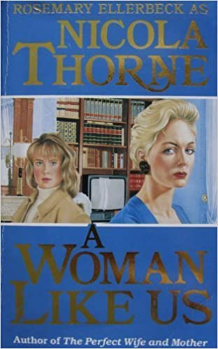 A Woman Like Us Nicola Thorne 9780749302368 Amazon Books