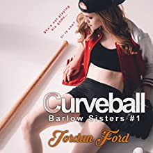 Curveball: Barlow Sisters, Book 1 Audiobook by Jordan Ford Narrated by Sarah Pavelec