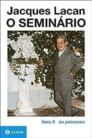 O Seminário, livro 3: As psicoses