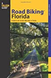 Road BikingTM Florida: A Guide To The Greatest Bike Rides In Florida (Road Biking Series)
