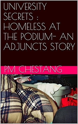 Download UNIVERSITY SECRETS : HOMELESS AT THE PODIUM- AN ADJUNCTS STORY Pdf
