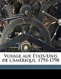 Voyage aux �tats-Unis de L'Am�rique, 1793-1798, , 117755626X
