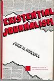 Existential Journalism, John C. Merrill, 0803819285