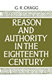 Reason and Authority in the Eighteenth Century, Gerald R. Cragg, 1107635055