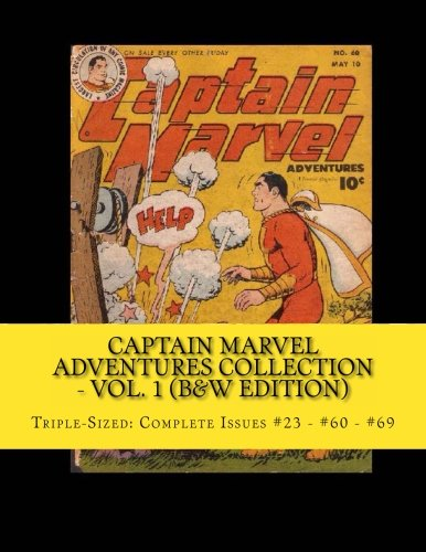 Captain Marvel Adventures Collection - Vol. 1 (B&W Edition): Triple-Sized: Complete Issues #23 - #60 - #69 pdf