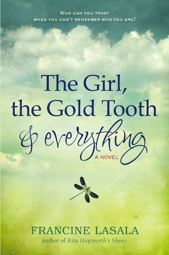 Book: The Girl, the Gold Tooth and Everything by Francine LaSala
