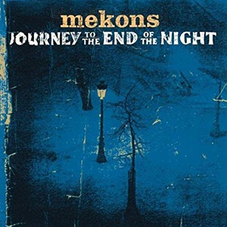 Mekons journey to the end of the night amazon music stopboris Image collections