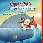 Der größte Freund auf der Welt (Onno und Ontje 3)   Thomas Springer