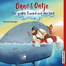 Der größte Freund auf der Welt (Onno und Ontje 3) Hörbuch von Thomas Springer Gesprochen von: Tetje Mierendorf