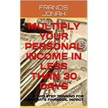 BOOKS:MULTIPLY YOUR PERSONAL INCOME IN LESS THAN 30 DAYS:Spiritual:Religious:Inspirational:Prayer:Free:Bible:Top:100:NY:New:York:Times:On:Best:Sellers:List:In:Non:Fiction:2015:Sale:Month:Releases