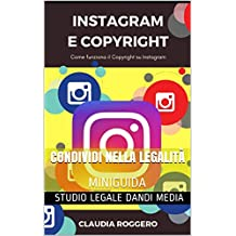 Instagram e Copyright: Come funziona il Copyright su Instagram (Italian Edition)