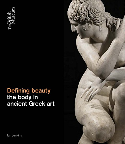 Defining Beauty: the Body in Ancient Greek Art: Art and Thought in Ancient Greece (Canada Defining)