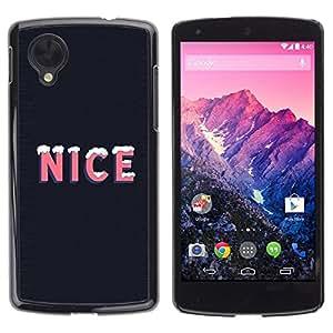 PC/Aluminum Funda Carcasa protectora para LG Google Nexus 5 D820 D821 Nice Ice Quote Snow Winter Season Life Positive / JUSTGO PHONE PROTECTOR