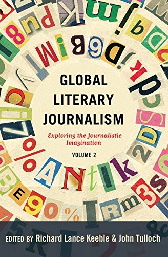 Global Literary Journalism: Exploring the Journalistic Imagination, Volume 2 (Mass Communication and Journalism)