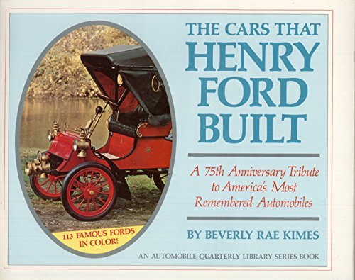 The Cars That Henry Ford Built (An Automobile Quarterly Library Series Book) by Beverly R. Kimes (1978-06-24)