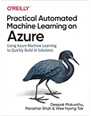 Practical Automated Machine Learning on Azure: Using Azure Machine Learning to Quickly Build AI Solutions