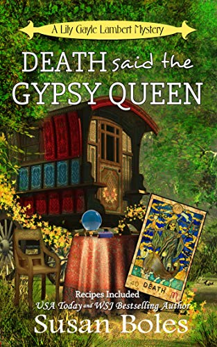 Death said the Gypsy Queen: A Lily Gayle Lambert Mystery Book 4 by [Boles, Susan]