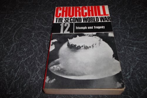 CHURCHILL THE SECOND WORLD WAR TRIUMPH AND TRAGEDY VOLUME 12 PUBLISHED BY CASSELL & CO LTD 1964.