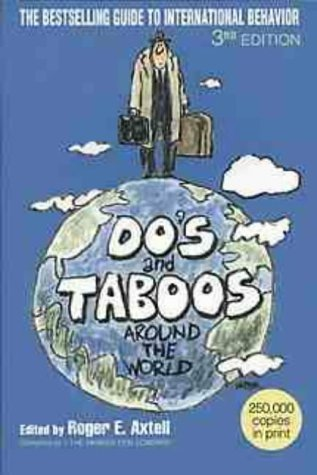 Do's and Taboos Around the World 3rd (third) Edition published by John Wiley & Sons (1993)