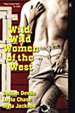 Wild, Wild Women of the West, Layla Chase and Delilah Devlin, 0758219814
