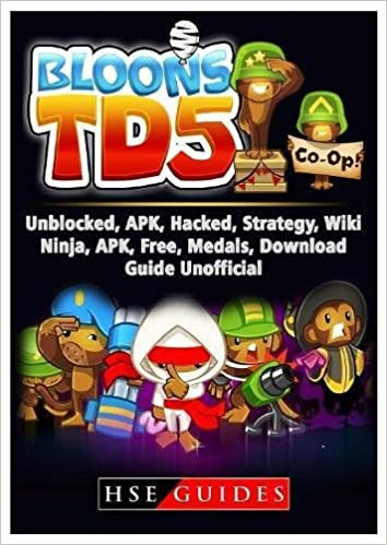 Bloons TD 5 Unblocked, Apk, Hacked, Strategy, Wiki, Ninja, Apk, Free