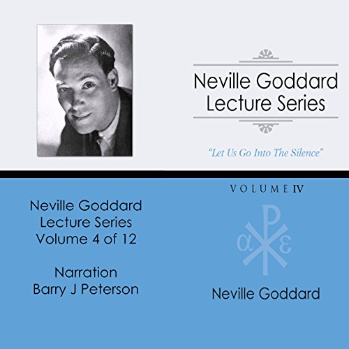 Neville Goddard Lecture Series: Volume IV by Audio Enlightenment