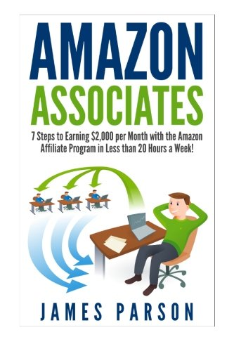 515zxZsE9aL - Amazon Associates: 7 Steps to Earning $2,000 per Month through the Amazon Affiliate Program in Less than 20 Hours a Week! (Amazon Associates - Amazon ... for Beginners - Niche Website - Amazon)
