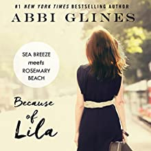 Because of Lila Audiobook by Abbi Glines Narrated by Benjamin Claude, Douglas Berger, Bunny Warren