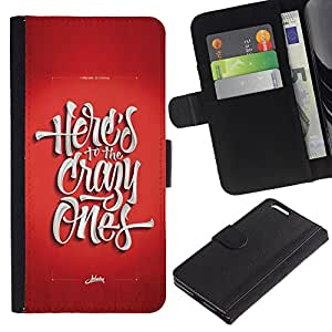 iKiki Tech / Cartera Funda Carcasa - Crazy Ones Red Funky Poster Cool Text - Apple iPhone 6 PLUS 5.5