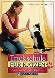 Trickschule für Katzen: Spaß mit Clicker und Köpfchen (Cadmos Heimtierpraxis)