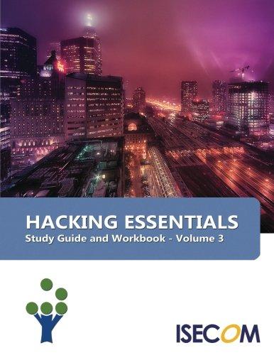 Hacking Essentials: Study Guide & Workbook - Volume 3 (Security Essentials Study Guide & Workbook)