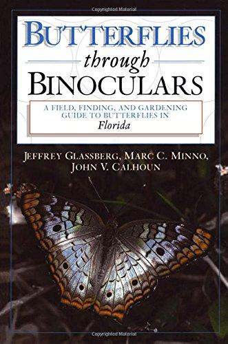 - Butterflies through Binoculars: A Field, Finding, and Gardening Guide to Butterflies in Florida