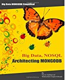 Big Data NoSQL Architecting MongoDB, Navin Sabharwal, 1500110434