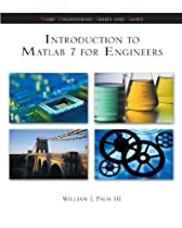Introduction to Matlab 7 for Engineers (McGraw-Hill's Best: Basic Engineering Series and Tools)