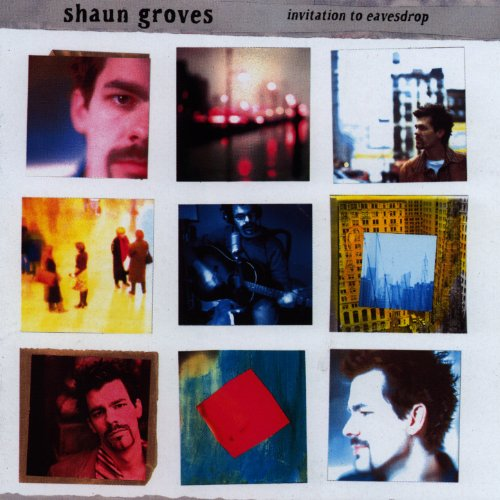 Shaun Groves - Invitation to Eavesdrop 2001