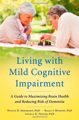 (Living with Mild Cognitive Impairment: A Guide to Maximizing Brain Health and Reducing Risk of Dementia)