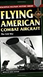 img - for Flying American Combat Aircraft: The Cold War (Stackpole Military History Series) book / textbook / text book