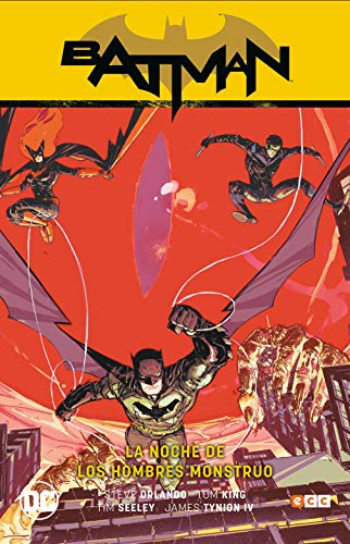 Batman de Tom King vol. 02: La noche de los hombres monstruo por Tom King,Tim Seeley,Steve Orlando,Roge Antonio,Tobar Pastor, Felip