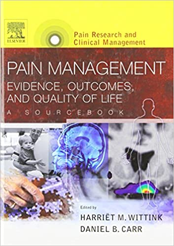 Book Pain Management: Evidence, Outcomes, and Quality of Life, A Sourcebook, Text with CD-ROM: Pain Research and Clinical Management Series, 1e