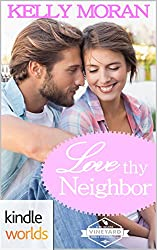 St. Helena Vineyard Series: Love Thy Neighbor (Kindle Worlds Novella)