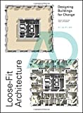 Loose-fit Architecture: Designing Buildings for Change